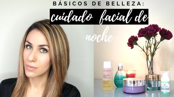 Básicos de belleza: Cuidado facial denoche